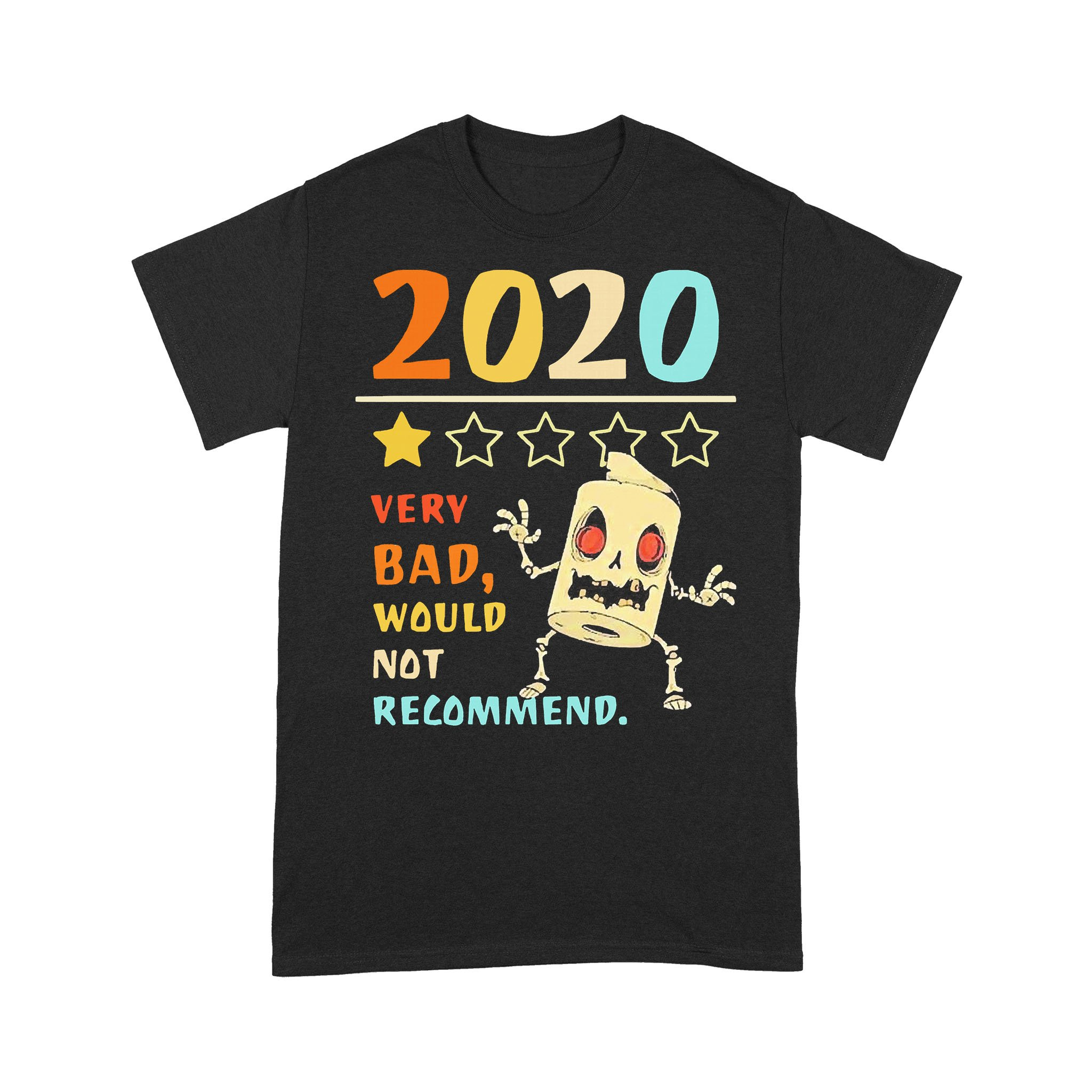 2020 Very Bad Would Not Recommend Scary Toilet Paper T-shirt