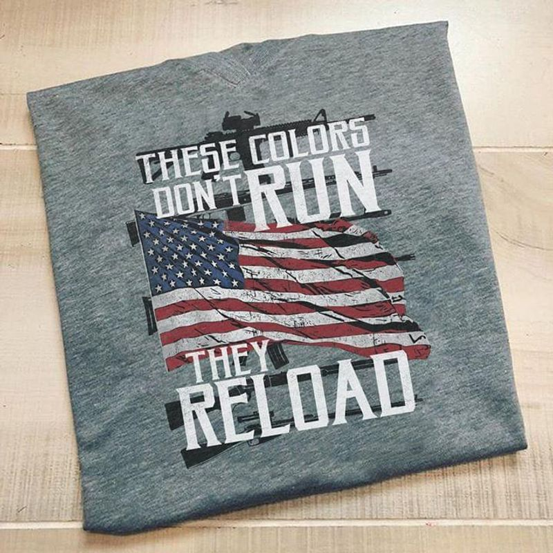 4Th Of July American Flag These Color Dont Run They Reload Dark Heather T Shirt Men And Women S-6XL Cotton