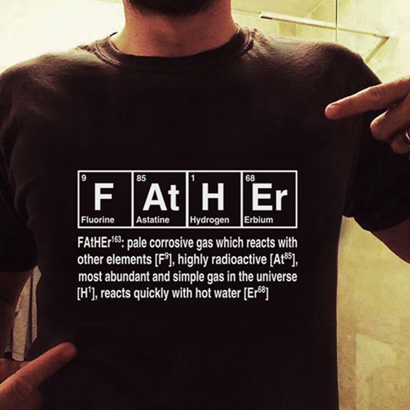 9 F Fluorine 85 At Astatine 1 H Hydrogen 68 Er Erbium Father T Shirt Black A8