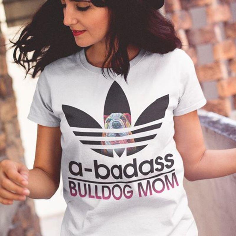 A Badass Bulldong Mom  T Shirt White B1