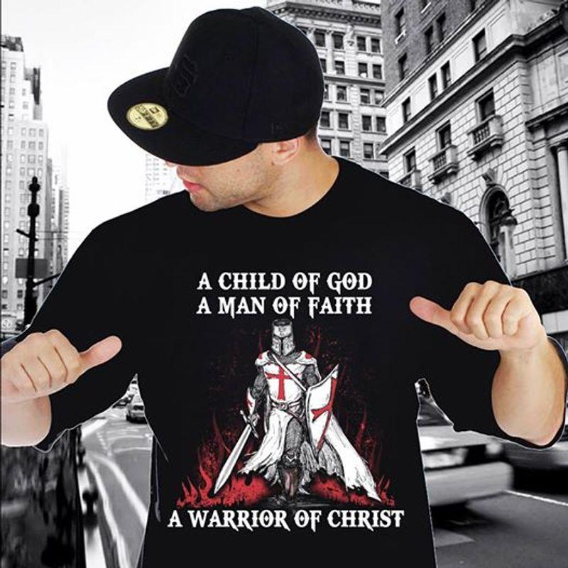 A Child Of God A Man Of Faith A Warrrior Of Christ T-shirt Black A4