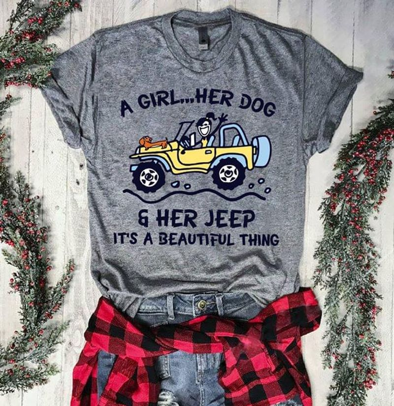 A Girl Her Dog Her Jeep It's A Beautiful Thing Shirt Grey
