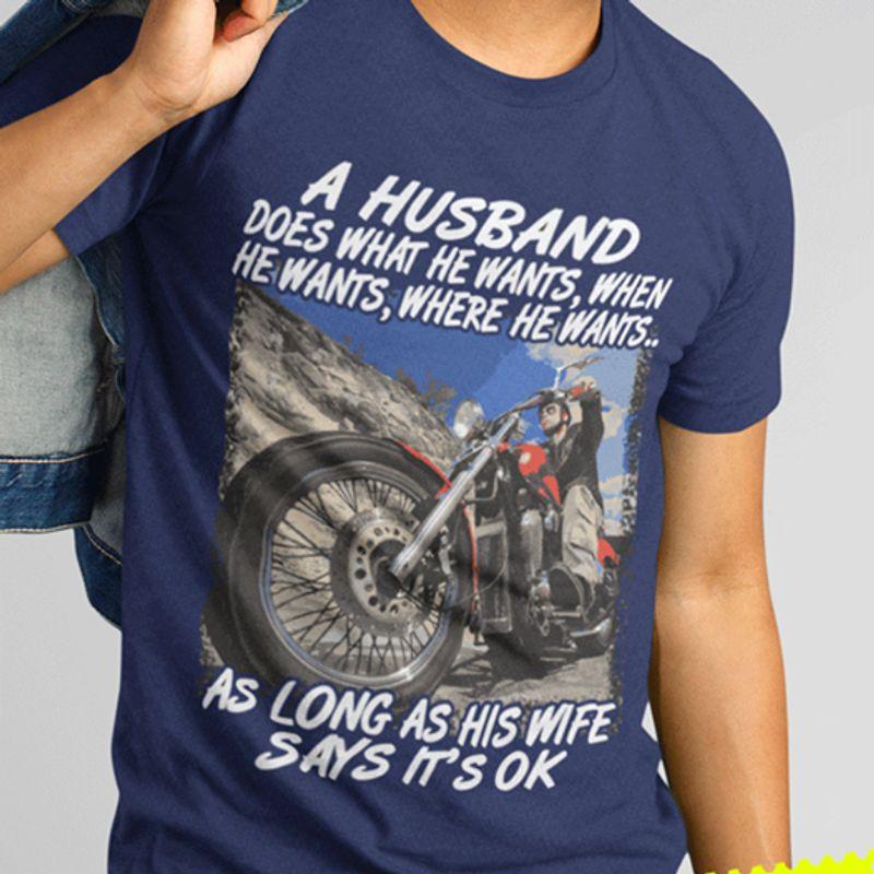 A Husband Does What He Wants When He Wants Where He Wants As Long As Grandma Says Its Ok  T-shirt Blue A8