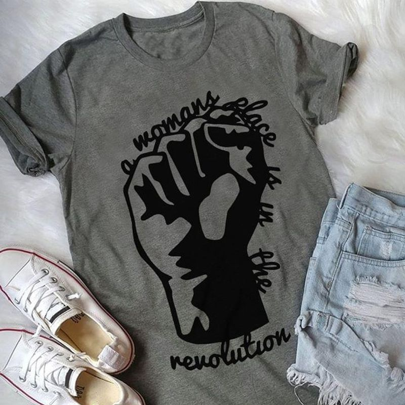 A Woman's Place Is In The Evolution Rising Hand Feminism Feminist Women's Rights Awesome Gift For Feminists Gray T Shirt S-6xl Mens And Women Clothing
