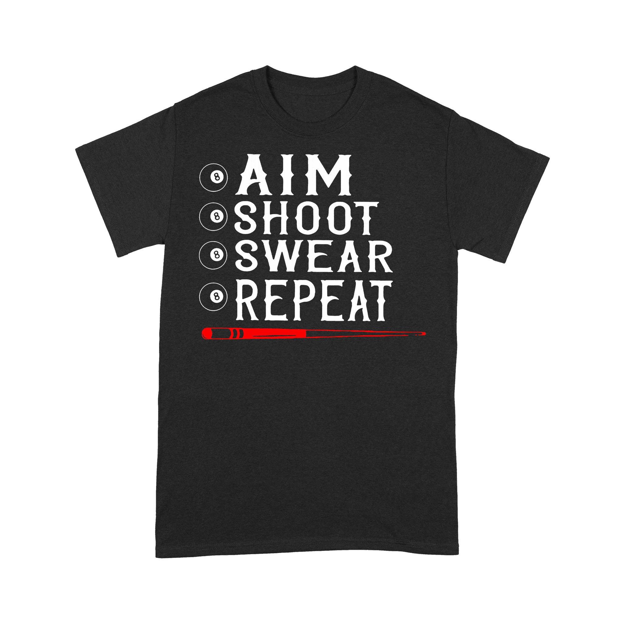 Aim Shoot Swear Repeat Billiards Christmas Gift T-shirt