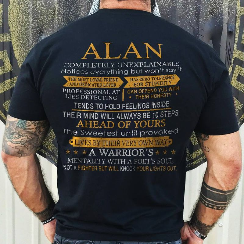 Alan  Completely Unexplainable Ahead Of Yours A Warriors Not A Fighter But Will Knock Your Lights Out    T-shirt Black B1