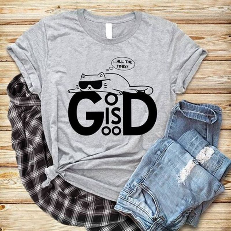 All The Time God Is Good Cat Tshirt Grey A4