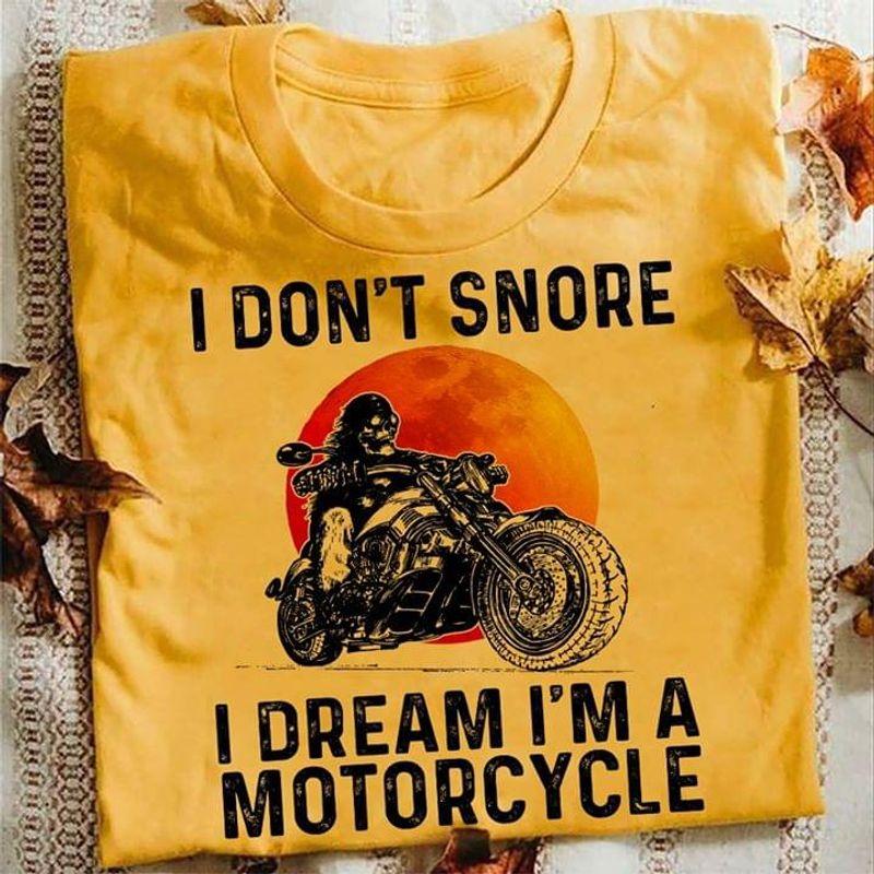 Amazing Trendy Tee Sun Skull I Don'T Snore I Dream I'M A Motorcycle Racer Yellow T Shirt Men And Women S-6XL Cotton