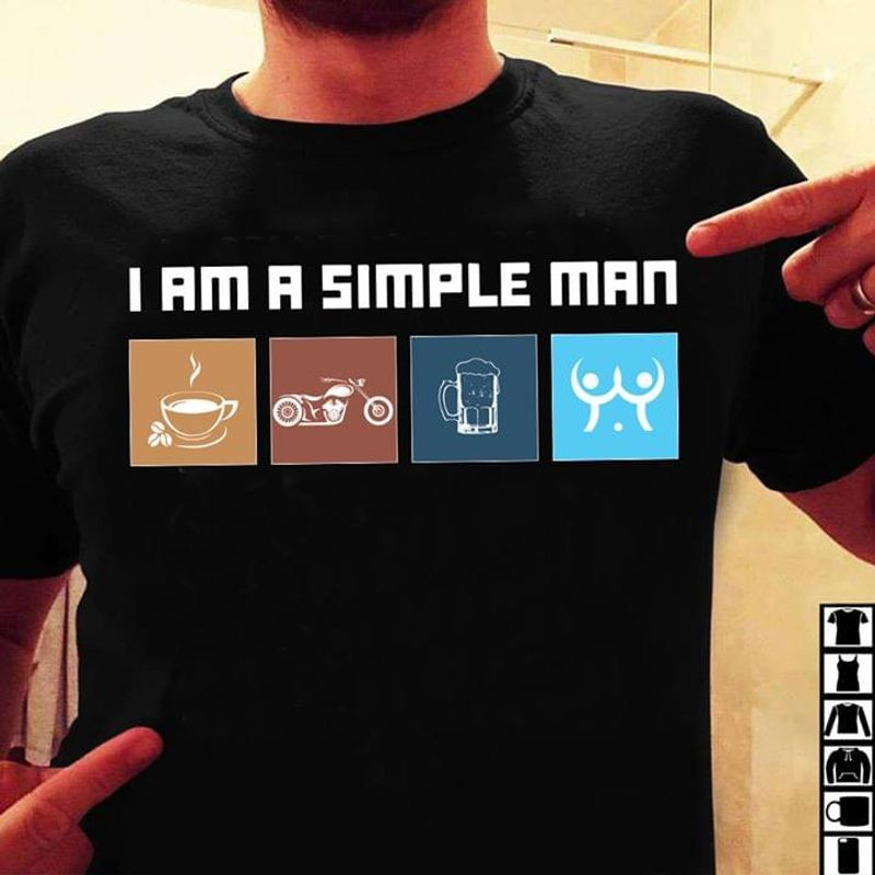 American Biker I Am A Simple Man Coffee Motorcycle Beer & Boobs Funny Black T Shirt Men/ Woman S-6XL Cotton