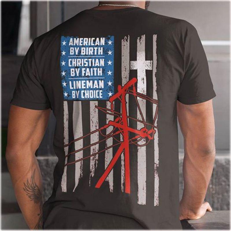 American By Birth Christian By Faith Lineman By Choice   T-shirt Black B1