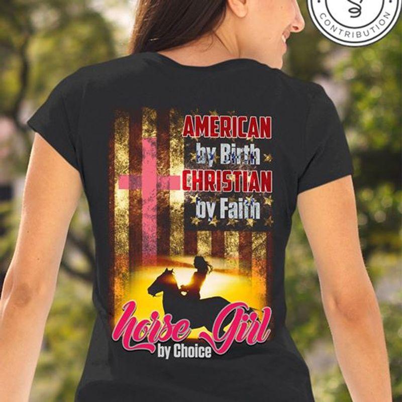 American By Birth Christmas By Faith Horse Girl By Choice T-shirt Black A4