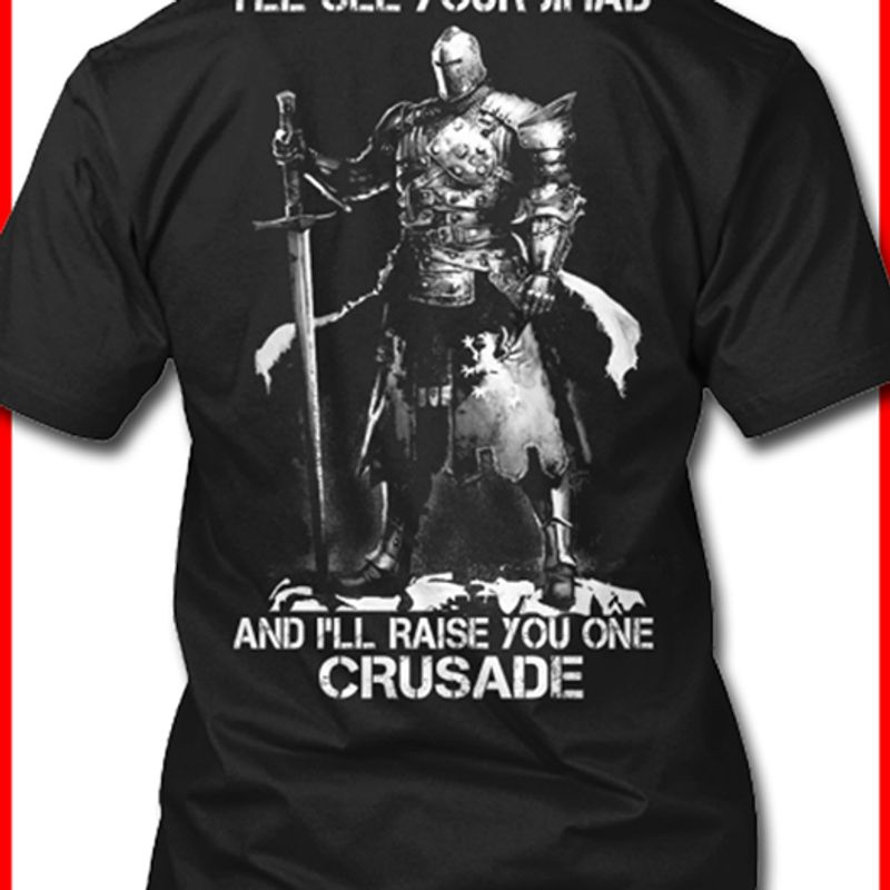 And I Will Raise You One Cruade  T-shirt Black B1