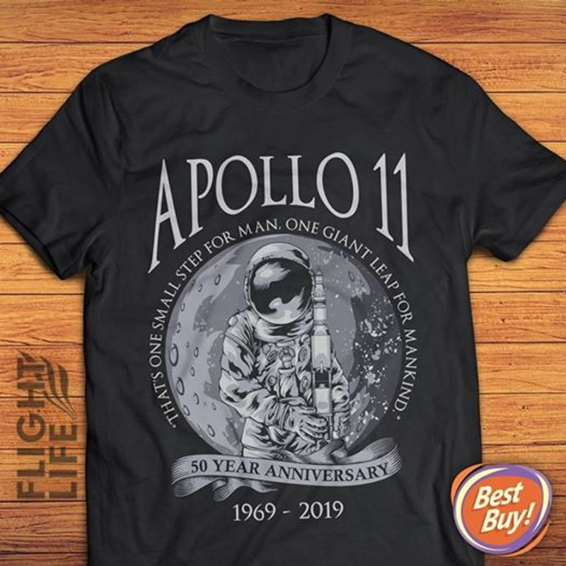 Apollo 11 That Iss One Small Step For One Ginat Lear For Mankind 50 Year Anniversary 1969 2019   T-shirt Black B1