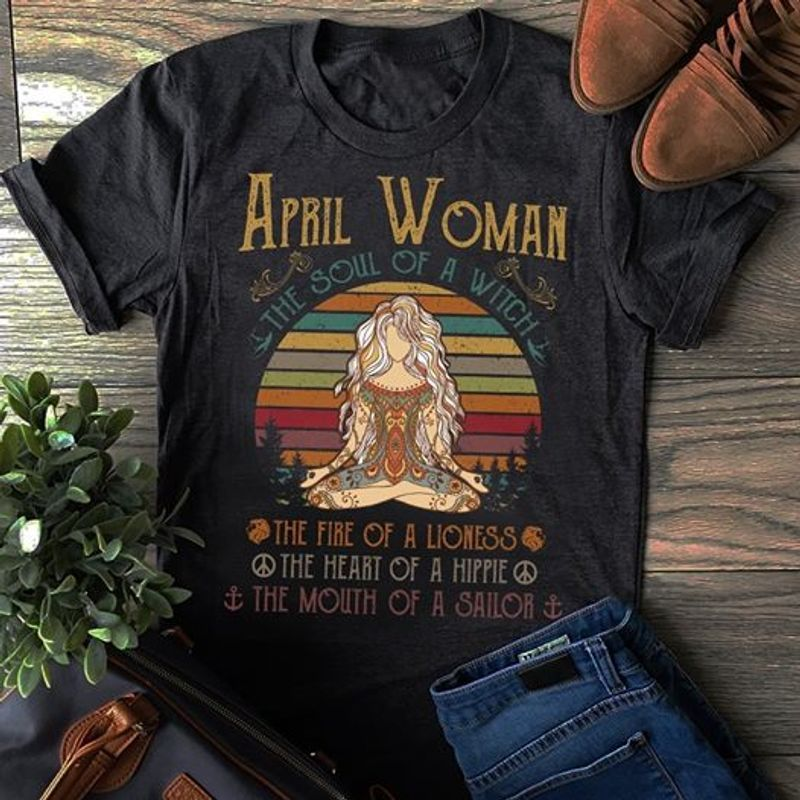April Woman The Soul Of A Witch The Fire Of A Lioness The Heart Of A Hippie The Mouth Of A Sailor Retro T-shirt Black