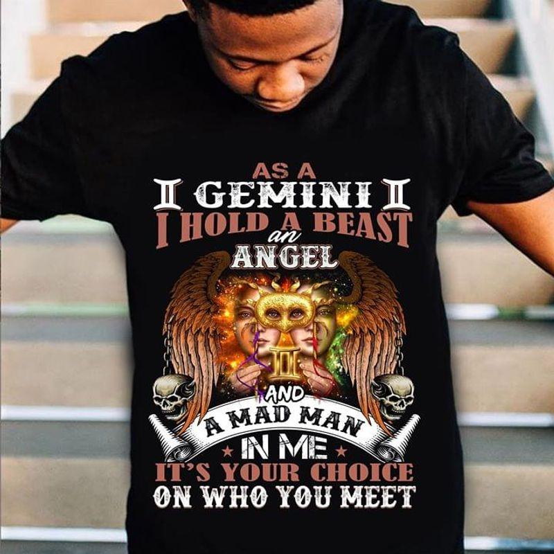 As A Gemini I Hold A Beast An Angel And Mad Man Black T Shirt Men/ Woman S-6XL Cotton