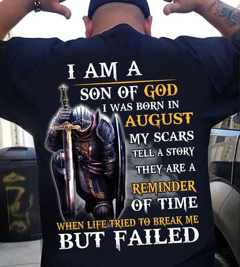 August Son Of God Life Tried To Break Me But Failed Warrior Quote Black T Shirt Men/ Woman S-6XL Cotton