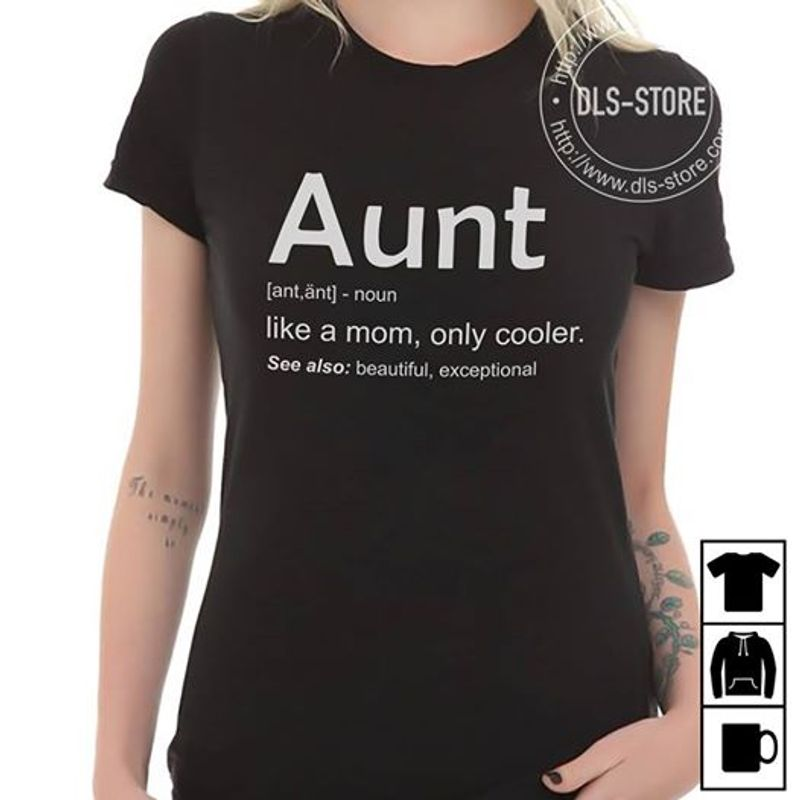 Aunt Like A Woman Only Cooler See Also Beautiful Exceptional T-shirt Black A8