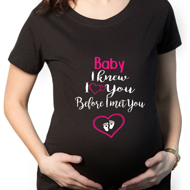 Baby I Knew I Love You Before I Met You T-shirt Black B7