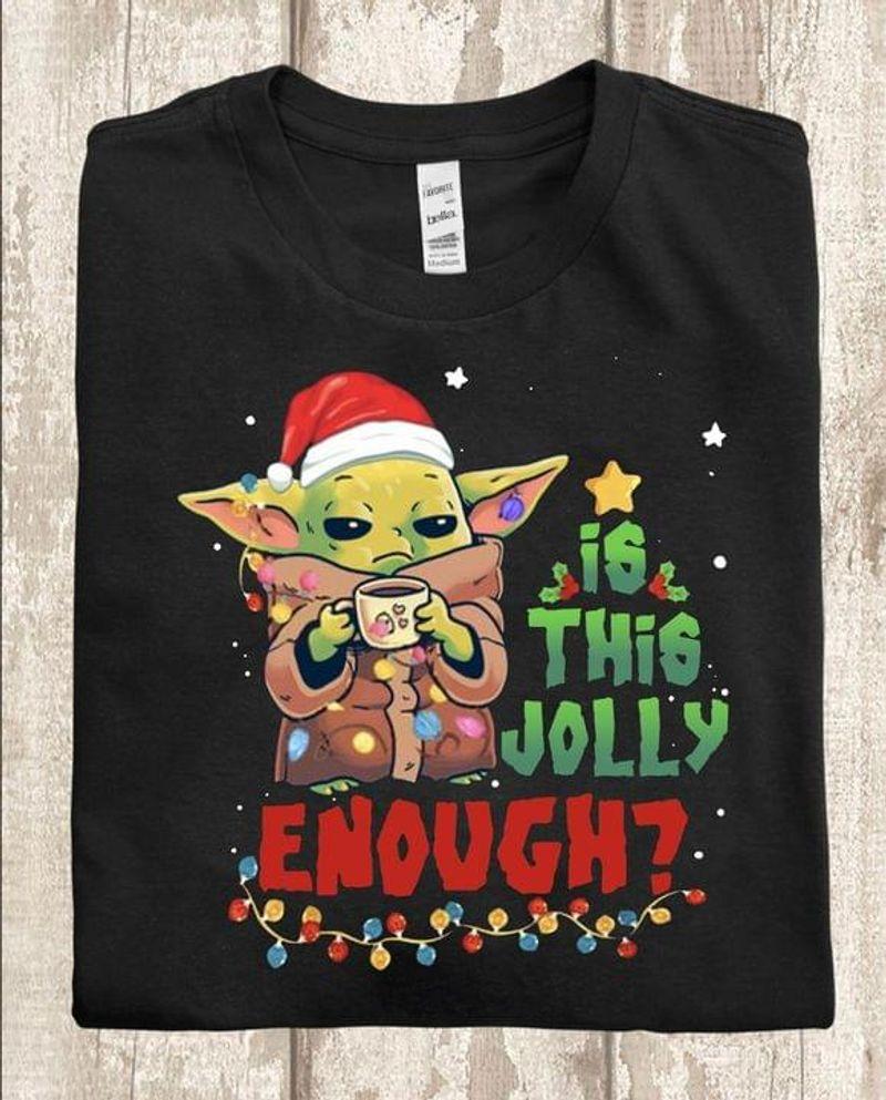 Baby Yoda Coffee Christmas Shirt Is This Jolly Enough Xmas Cute Gift Idea Black T Shirt Men And Women S-6XL Cotton