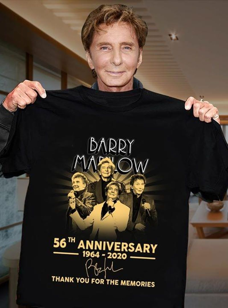 Barry Manilow 56th Anniversary 1964-2020 Thank You For The Memories Signature Black T Shirt Men And Women S-6XL Cotton