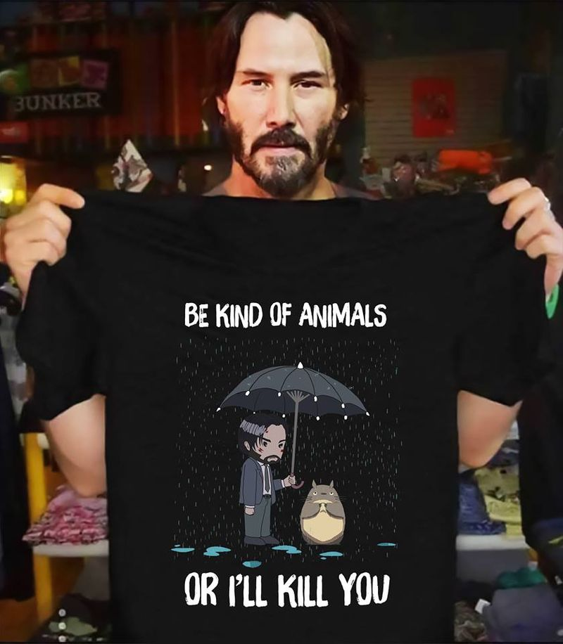 Be Kind Of Animals Or I Will Kill You   T-shirt Black B1