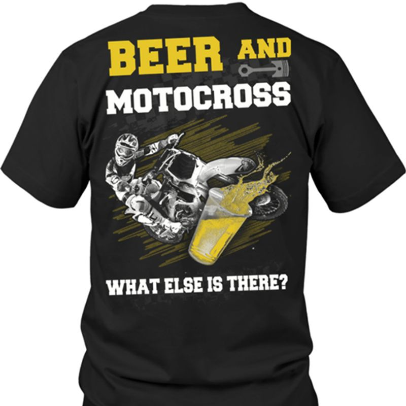 Beer And Motocross What Else Is There T-shirt Black B7