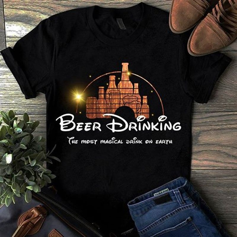 Beer Drinking The Most Magical Drink On Earth   T-shirt Black B1