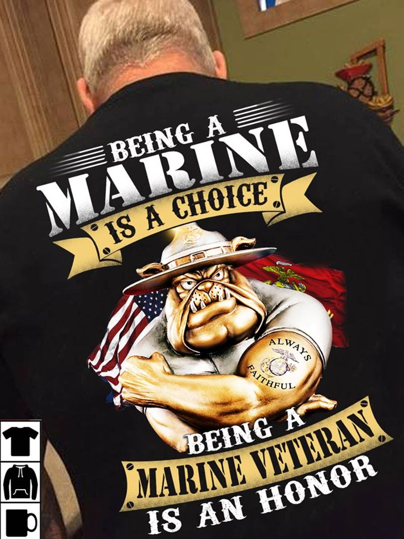 Being A Marines Is A Choice Being A Marine Veteran Is An Honor T-shirt Black A8