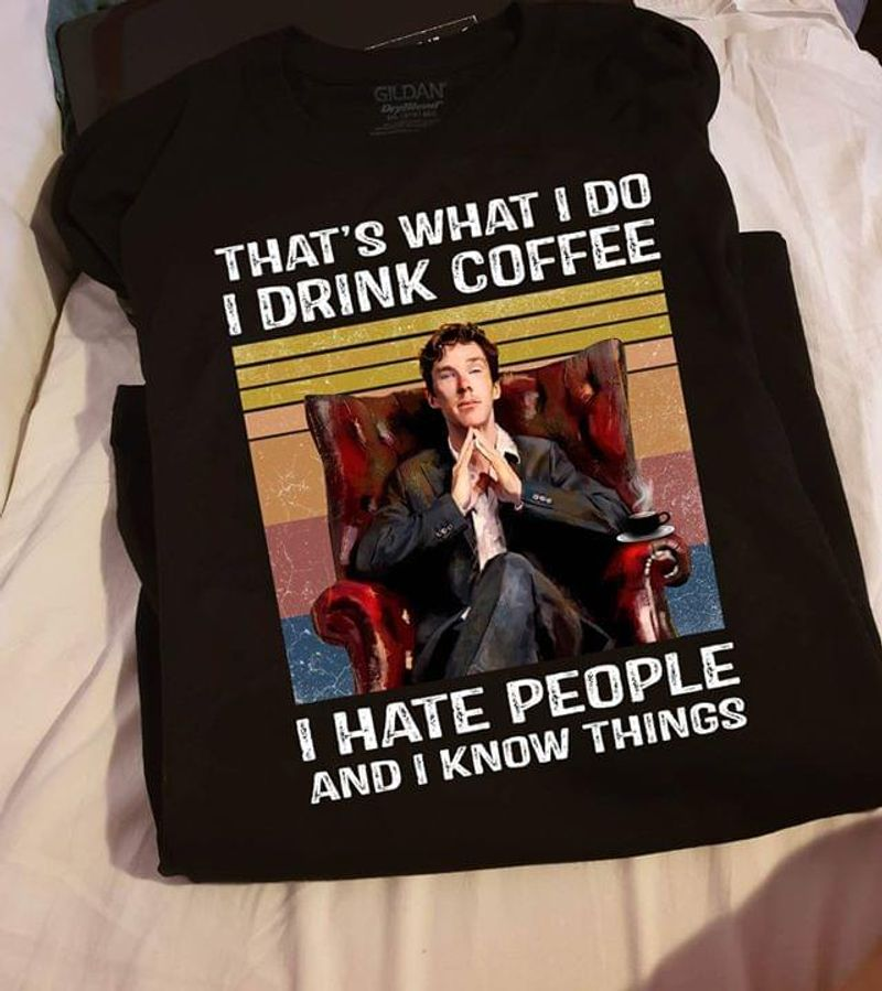 Benedict Cumberbatch Actor Vintage That's What I Do I Drink Coffee Black T Shirt Men And Women S-6XL Cotton