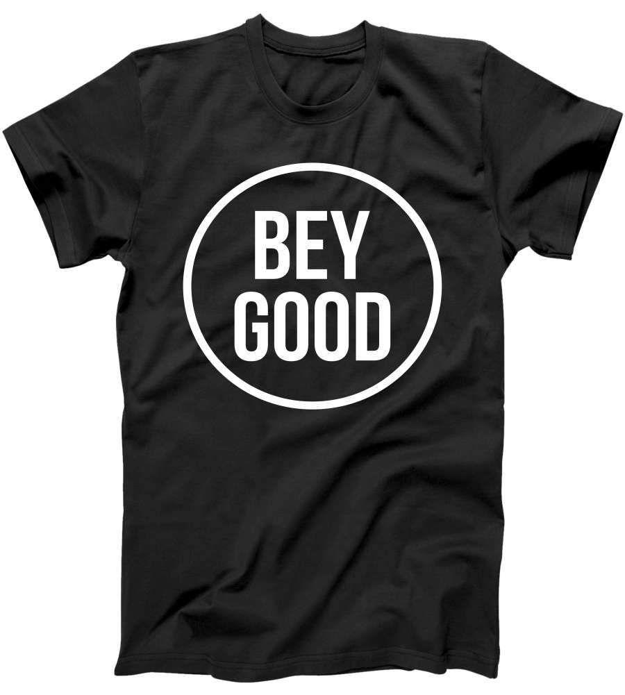 Bey Good T-Shirt