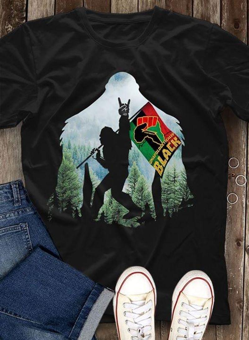 Bigfoot Sasquatch Black Pride Unapologetically Black Ideal Gift Black T Shirt Men/ Woman S-6XL Cotton