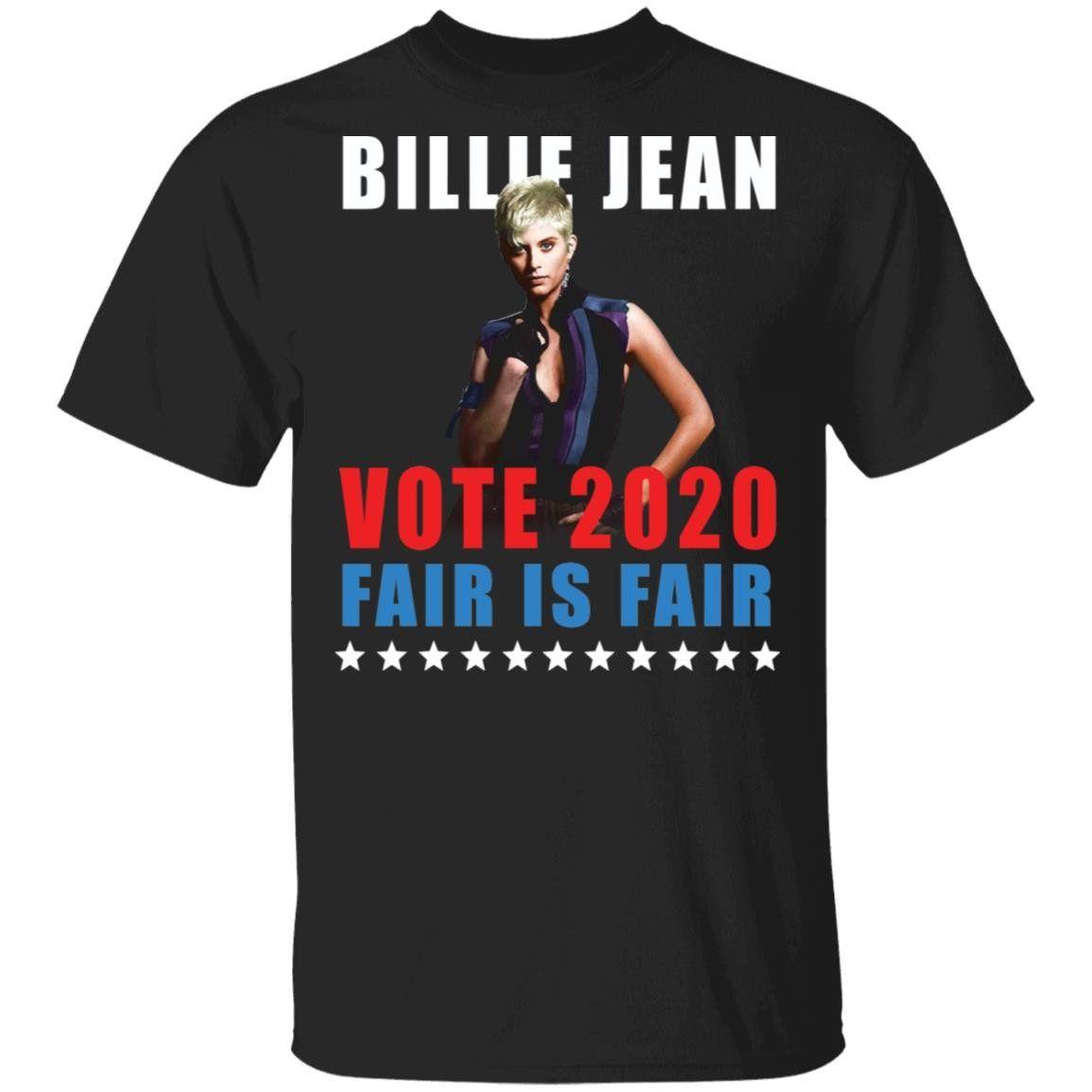 Billie Jean Vote 2020 Fair Is Fair Shirt