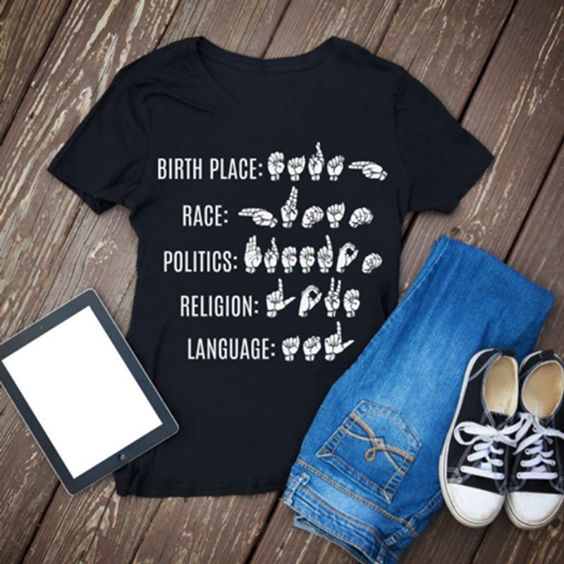 Birth Place Race Politics Religion Language Hand Sign T Shirt Black A8