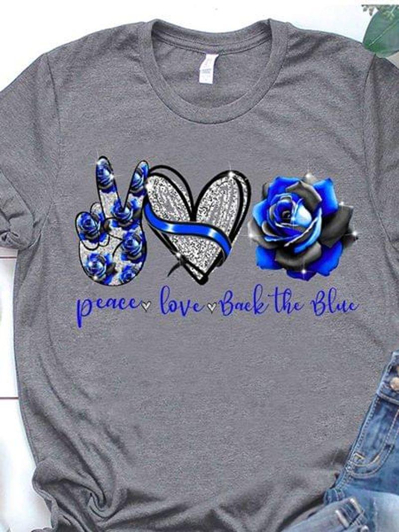 Black Blue Rose Peace Love Back The Blue Dark Heather T Shirt Men And Women S-6XL Cotton