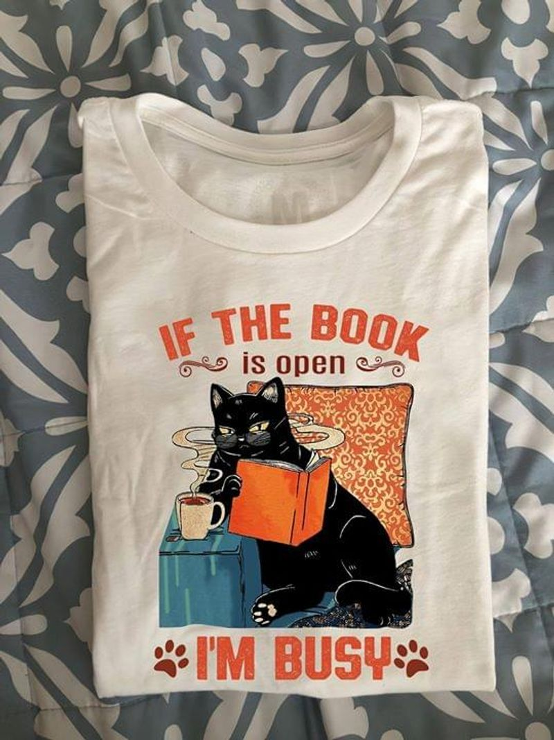 Black Cat Book And Coffee If The Book Is Open I'm Busy Funny White White T Shirt Men And Women S-6XL Cotton