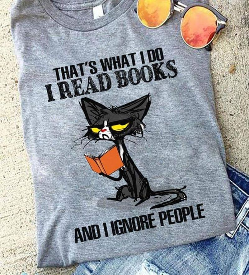 Black Cat I Read Books And I Ignore People Funny Quote Grey Sport Grey T Shirt Men And Women S-6XL Cotton