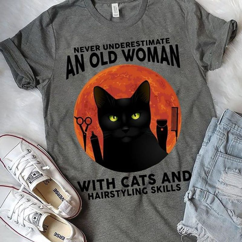 Black Cat Never Underestimate An Old Woman With Cats And Hairstyling Skill Dark Heather T Shirt Men And Women S-6XL Cotton
