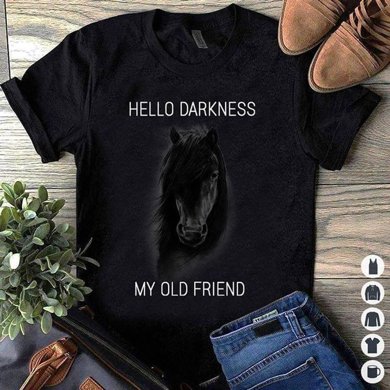 Black Horse Hallo Darkness My Old Friend Horse Lover Gift Awesome Black T Shirt Men And Women S-6XL Cotton