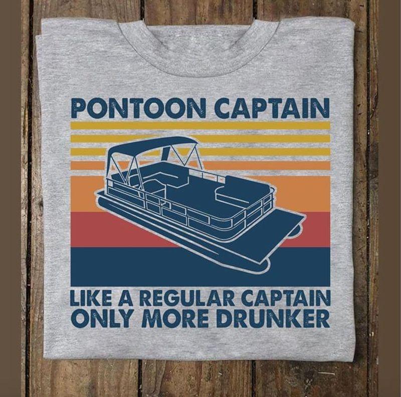 Boating Pontoon Captain Like A Regular Captain Only More Drunker Vintage Sport Grey T Shirt Men And Women S-6XL Cotton