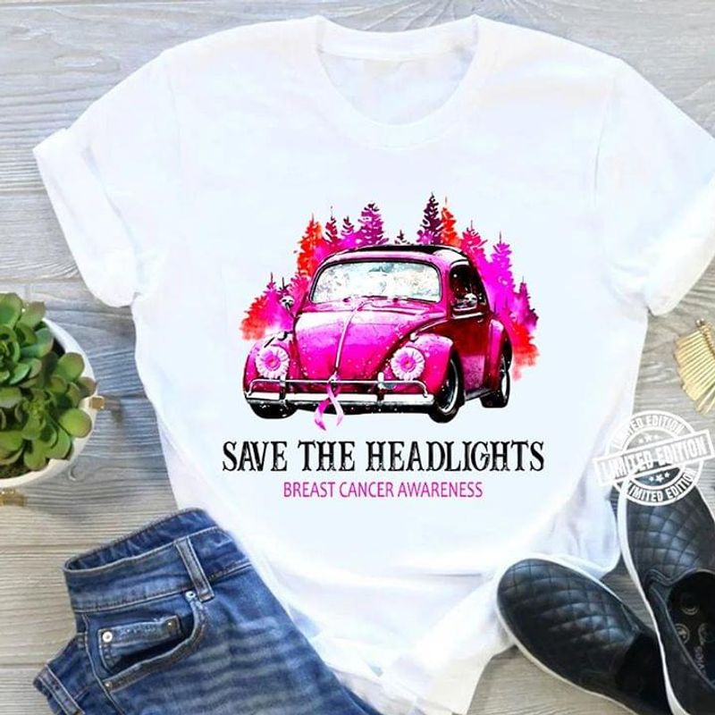Breast Cancer Awareness Save The Headlights White White T Shirt Men And Women S-6XL Cotton
