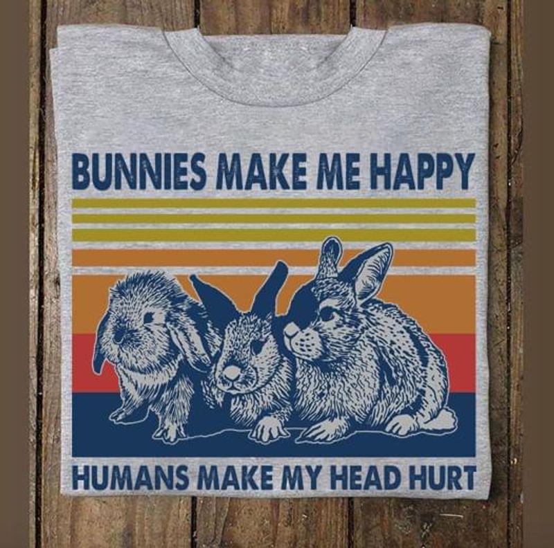 Bunnies Make Me Happy Humans MAke My Head Hurt Grey T Shirt Men/ Woman S-6XL Cotton