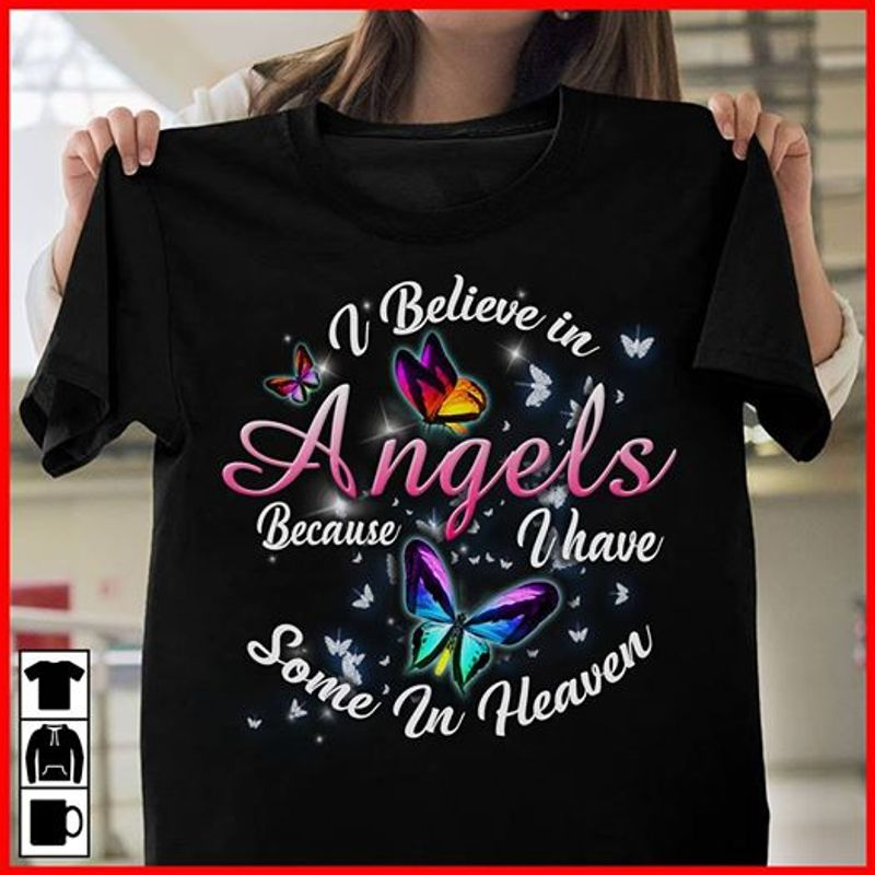 Butterflies I Believe In Angels Because I Have Some In Heaven T Shirt Black A3