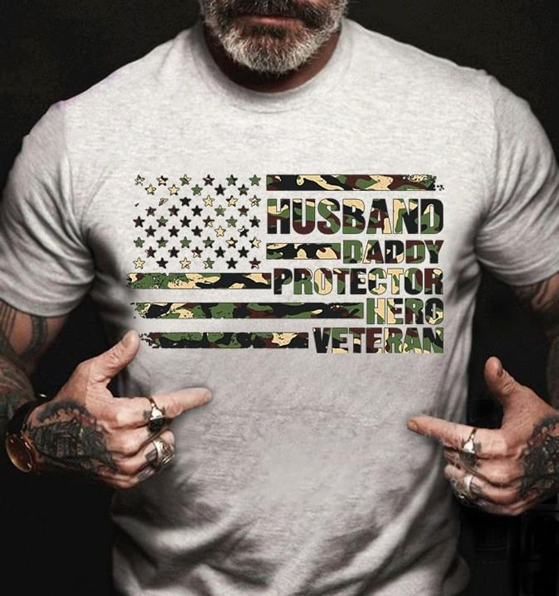 Camo Flag America Husband Daddy Protector Hero Veteran For Father'S Day Gray T Shirt Men And Women S-6XL Cotton