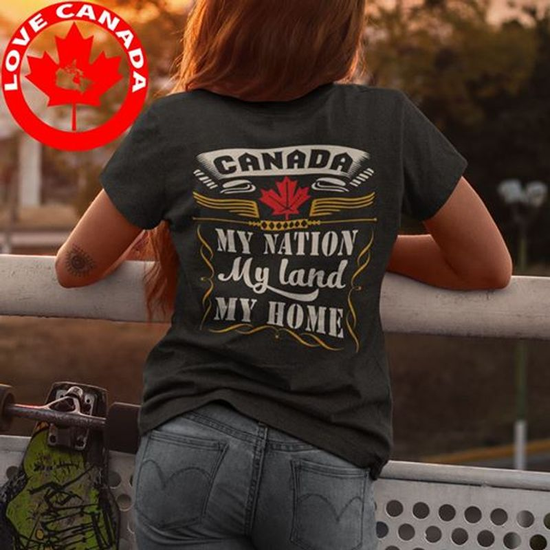 Canada My Nation My Land My Home Tshirt Gray A2