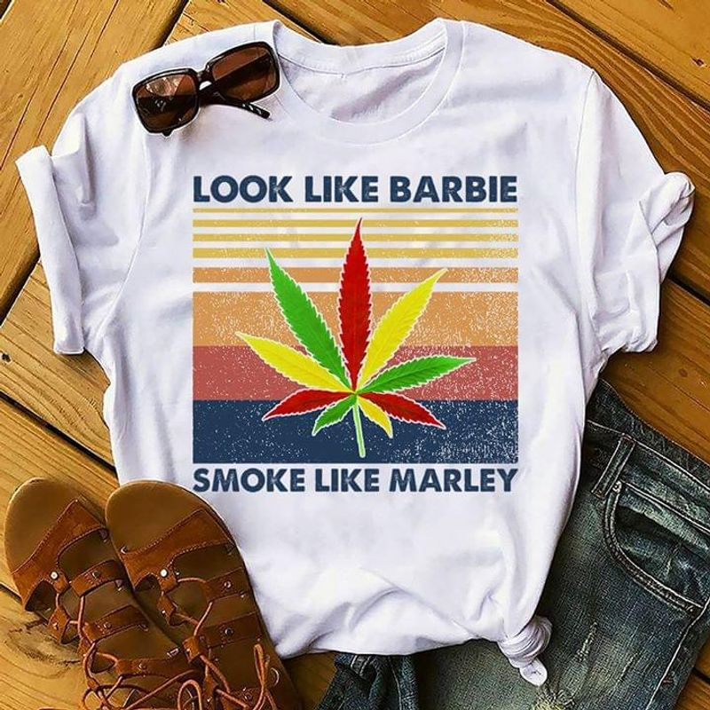 Cannabis Look Like Barbie Smoke Like Marley Retro Vintage WhiteT Shirt Men/ Woman S-6XL Cotton