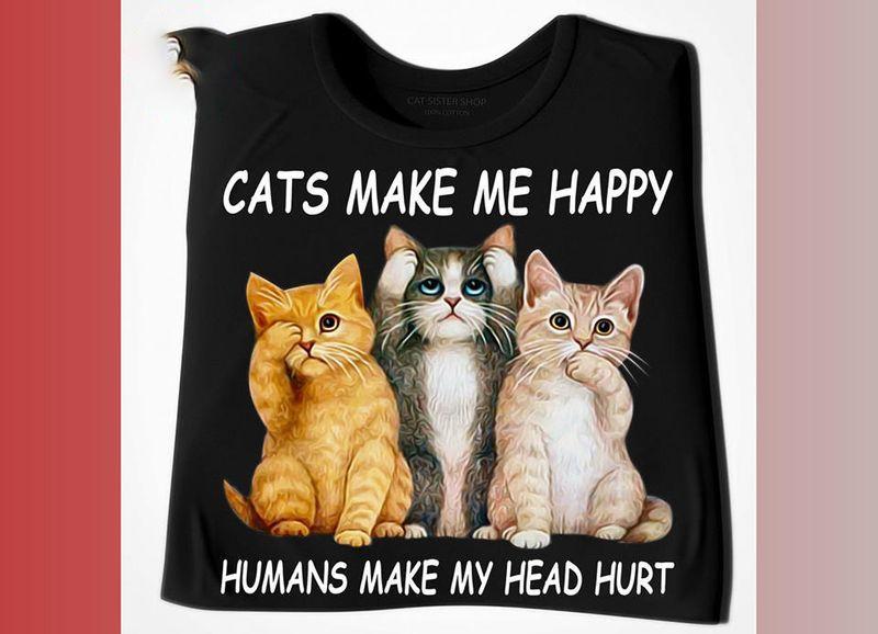 Cats Make Me Happy Humans Make My Head Hurt T-shirt Black