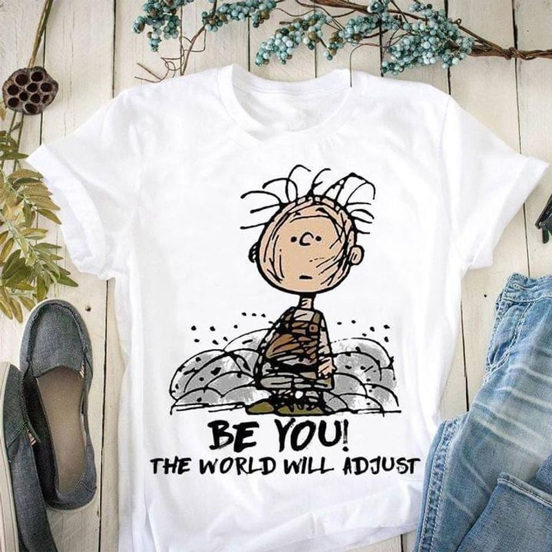 Charlie Brown Be You The World Will Adjust Perfect Gift For Cartoon Lovers White T Shirt Men And Women S-6XL Cotton