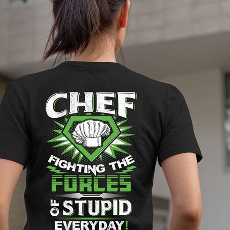 Chef Fighting The Forces Of Stupid Everyday T Shirt Black C2