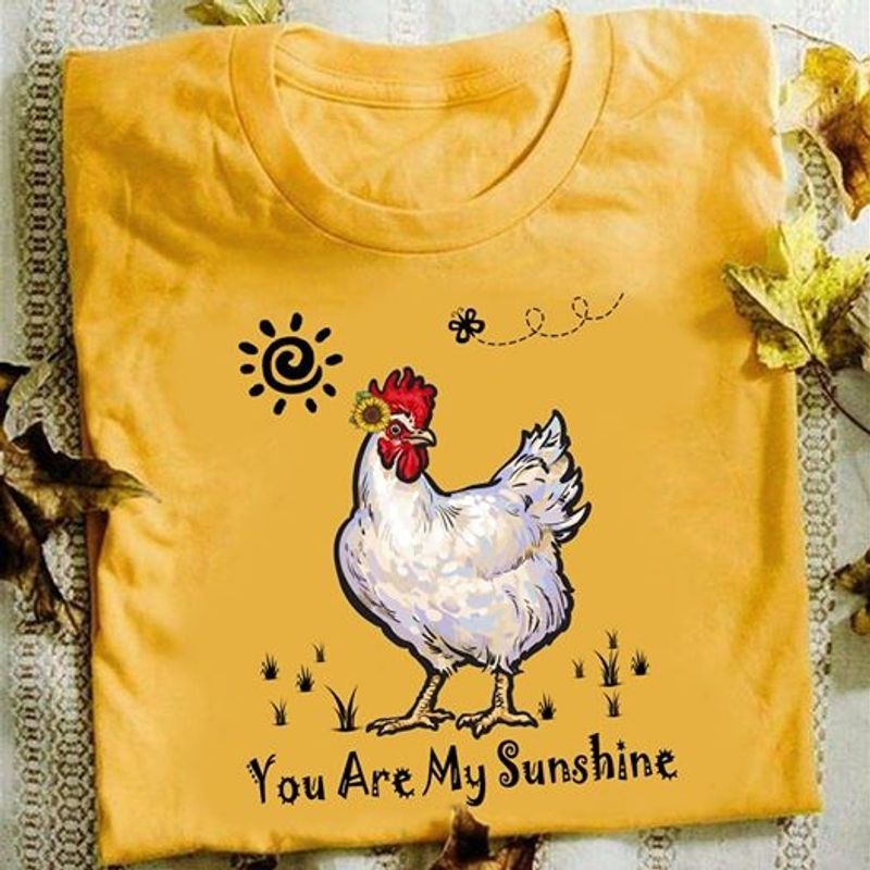 Chicken You Are My Sunshine T-shirt Yellow A5