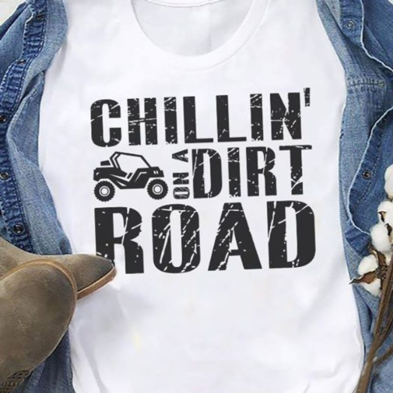 Chillin On A Dirt Road T Shirt White